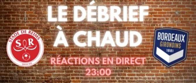 [Replay] Le Débrief à Chaud de Reims-Bordeaux