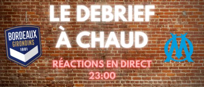 [Replay] Le Debrief à Chaud de Bordeaux - Marseille