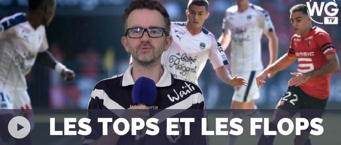 Rennes - Bordeaux : Les Tops et les Flops