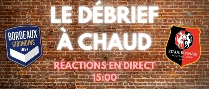 [Replay] Le Débrief à Chaud de Bordeaux-Rennes