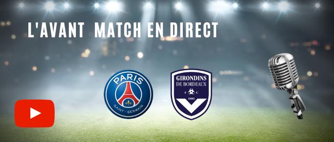 PSG - Bordeaux : l'avant match en direct