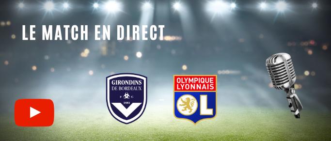 Bordeaux - Lyon : l'avant match en direct