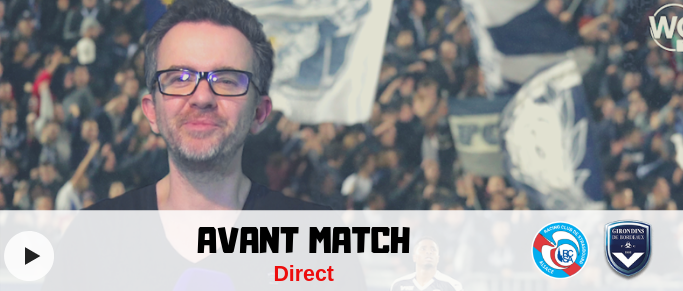 Direct Strasbourg - Bordeaux : compos, enjeux dans l'avant match