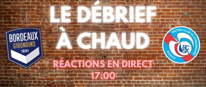 [Replay] Le Debrief à Chaud de Bordeaux-Strasbourg