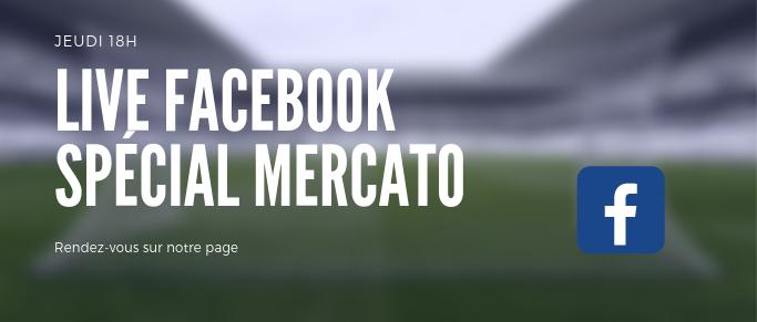 Revivez le live Facebook spécial mercato.