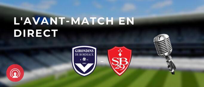 Direct : avant match Bordeaux - Brest avec compos et enjeux