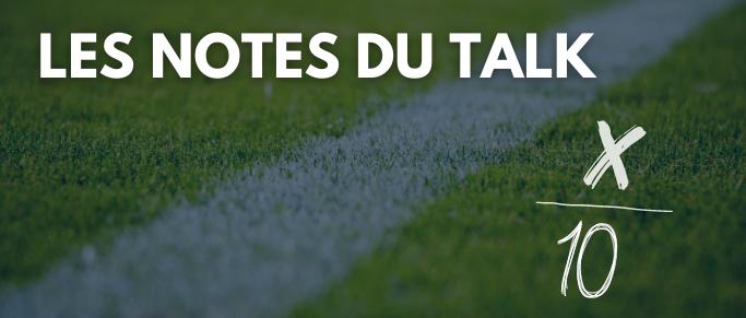 Les notes du Talk après Lens - Bordeaux