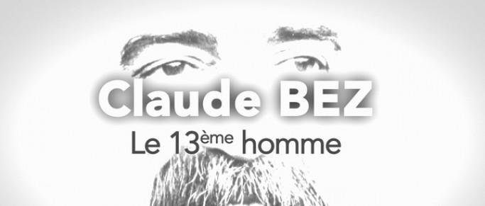 """Le doc """"Claude Bez le 13e homme"""" en accès libre"""