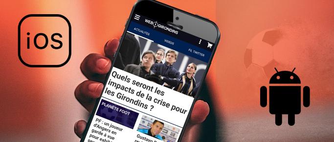 Actu Girondins : téléchargez nos applis iOS et Android