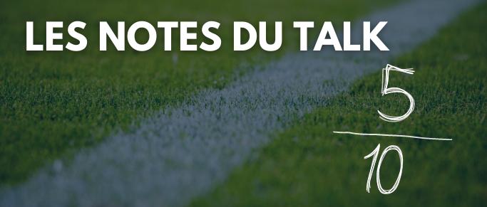Les notes du Talk après Bordeaux - Nantes
