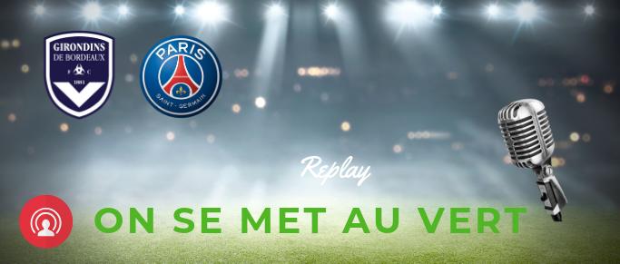 [Replay] On Se Met Au Vert avant Bordeaux - PSG