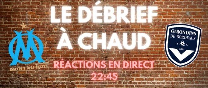 [Replay] Le Debrief à Chaud de OM - Girondins de Bordeaux