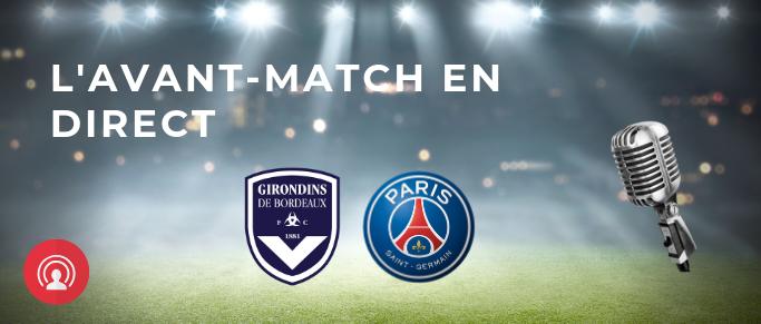 Direct : Bordeaux - PSG  l'avant-match